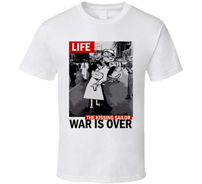 Popeye and Olive Oyl WWII magazine style War is Over Kiss Life trending t-shirt