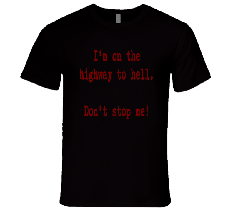 Highway to Hell don't stop me funny biker t-shirt