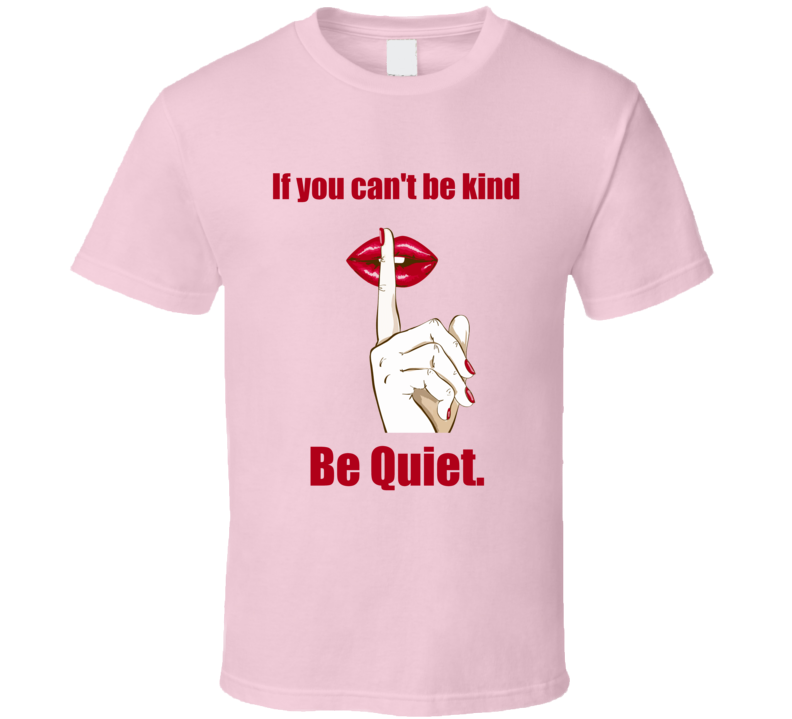 Be Kind or be quiet casual day rumour mill office trending t shirt