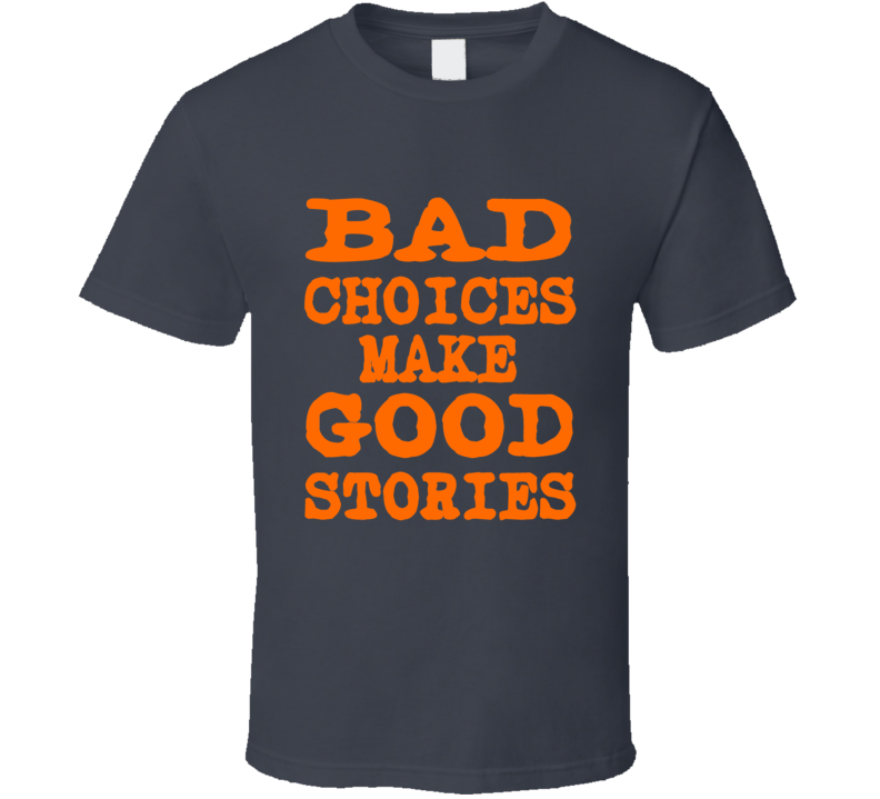 Bad Choices drinking biker casual dress down day t-shirt
