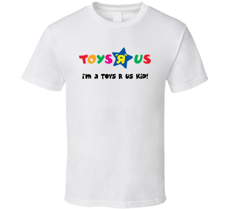 I'm A Toys R Us Kid T Shirt