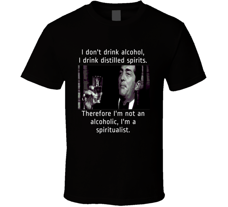 Dean Martin drinking alcohol funny quote t-shirt