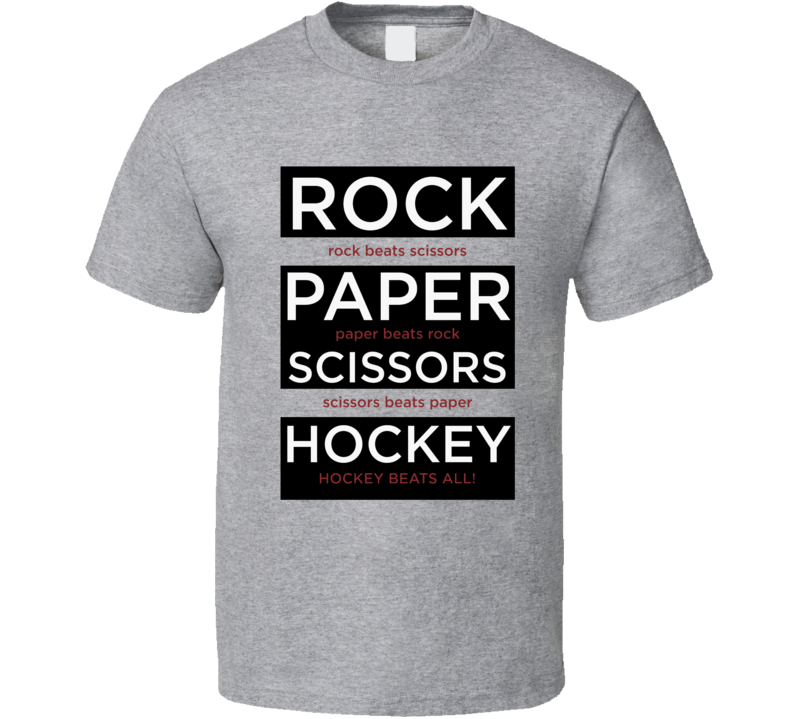 Hockey fan rock paper scissors funny Hockey Beats All t-shirt