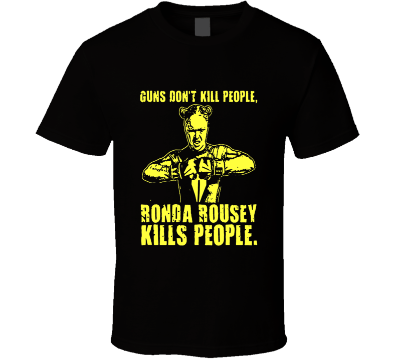 Ronda Rousey MMA UFC guns don't kill champion t-shirt