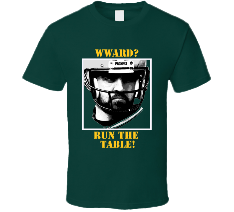 What Would Aaron Rodgers do Run the Table Packers palyoff fan t-shirt