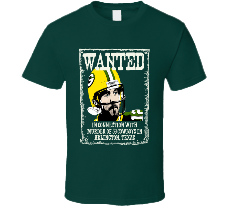 Aaron Rodgers wanted poster Green Bay Packers funny fan playoff t-shirt B