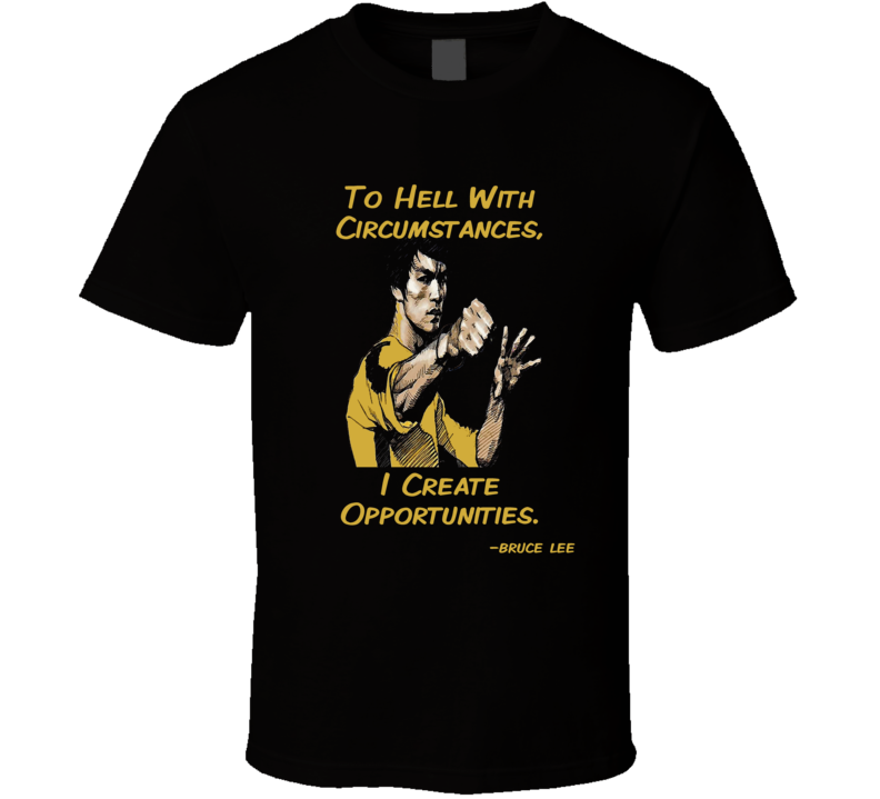 Bruce Lee motivational opportunities quote t-shirt