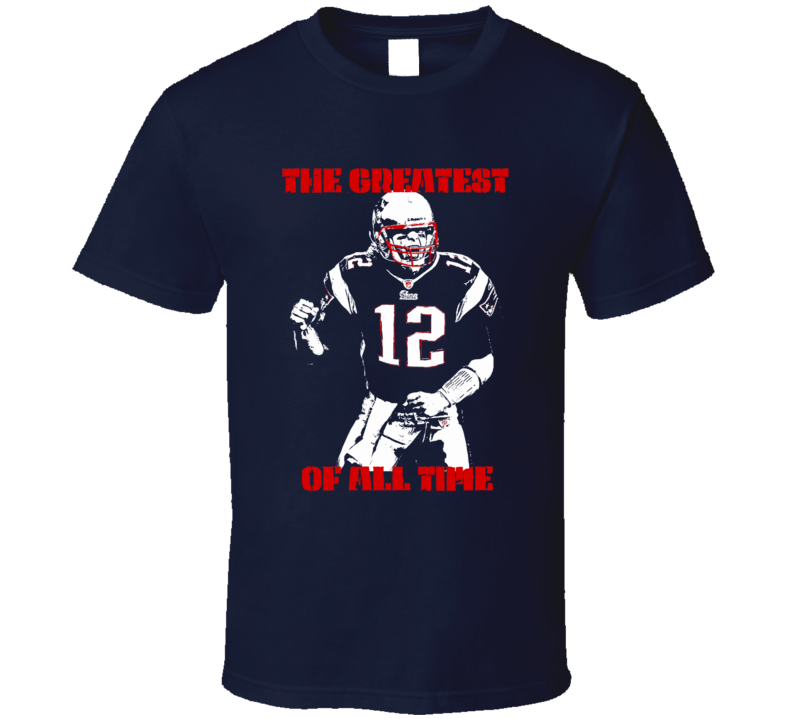 Tom Brady greatest of all time QB MVP Patriots Super Bowl champions t-shirt