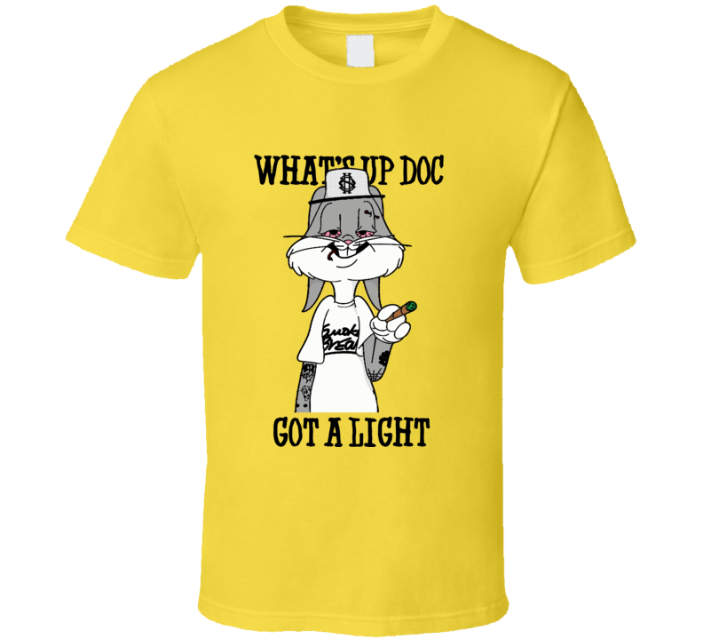 Bugs Bunny what's up doc gotta a light stoner weed funny t-shirt