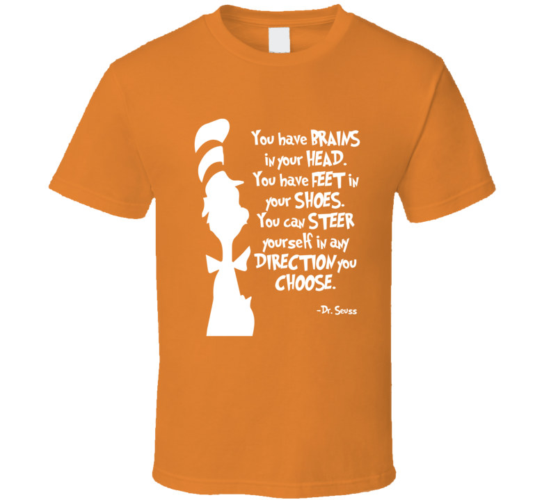 Dr. Suess Brains in your head quote motivation inspiration t-shirt