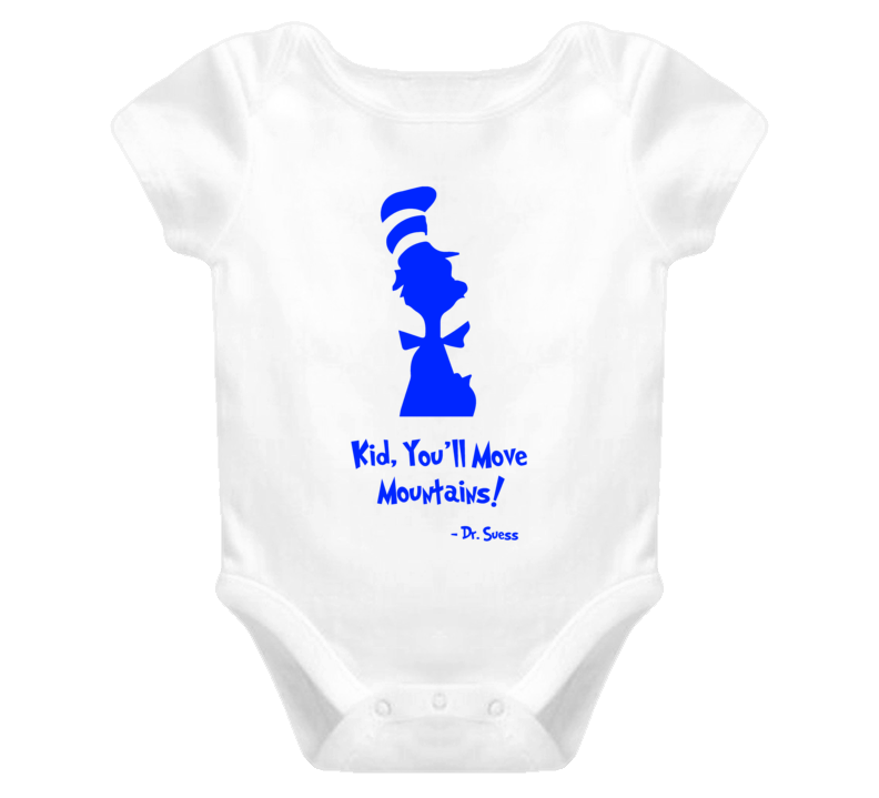 Dr. Suess Kid you'll move mountains baby one piece onesie quote motivation inspiration t-shirt