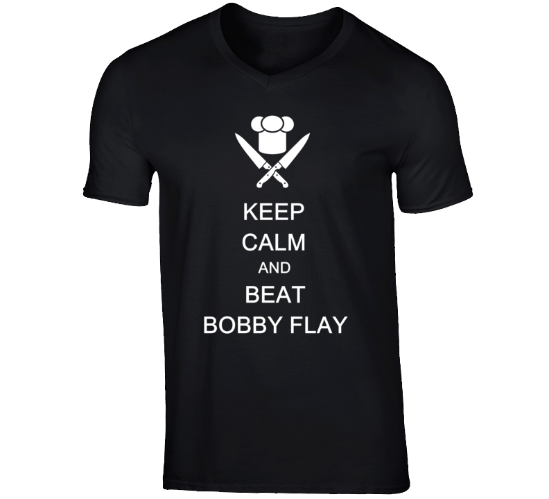 Keep Calm and Beat Bobby Flay cooking show fan t-shirt apron