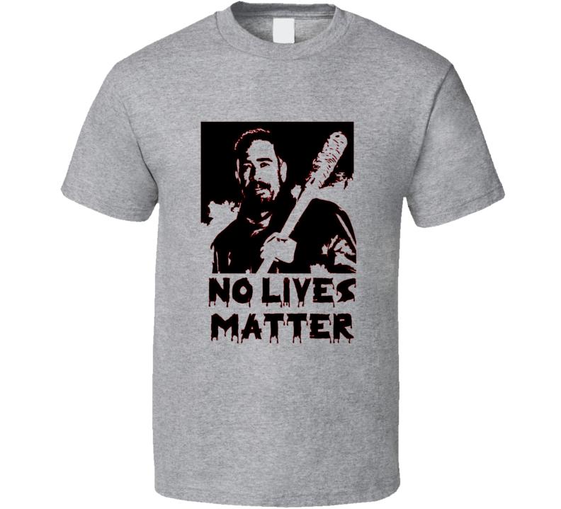 The Walking Dead Negan No Lives Matter Lucille fan t-shirt