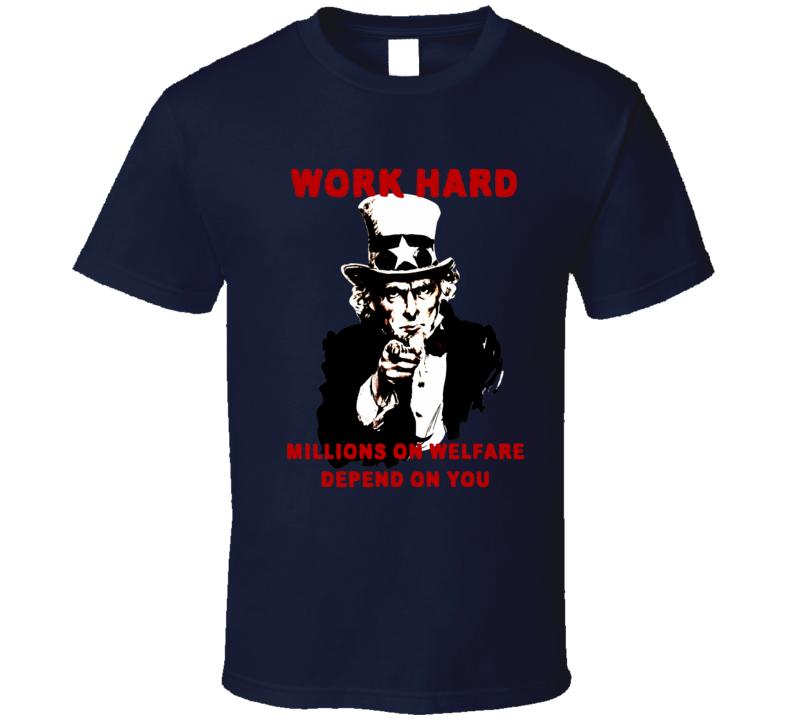 Anti Welfare Uncle Sam Work Hard political satire series t-shirt
