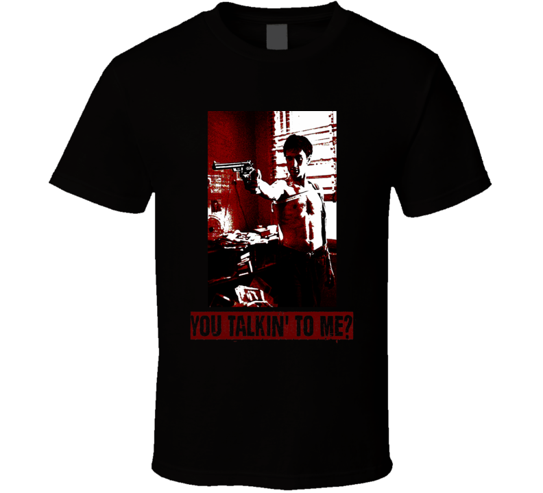Taxi Driver Travis Bickle You Talkin to me classic movie fan t-shirt