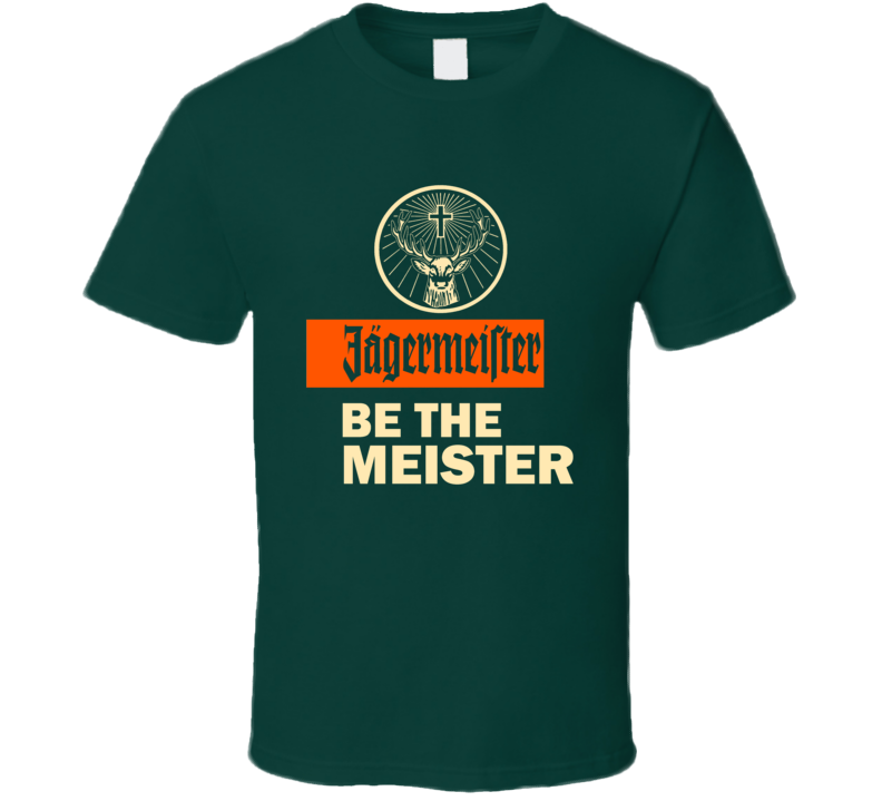 Be the Meister Jagermeister ad logo t-shirt