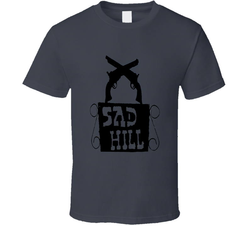Sad Hill Cemetary sign The Good The Bad The Ugly Western movie fan t-shirt