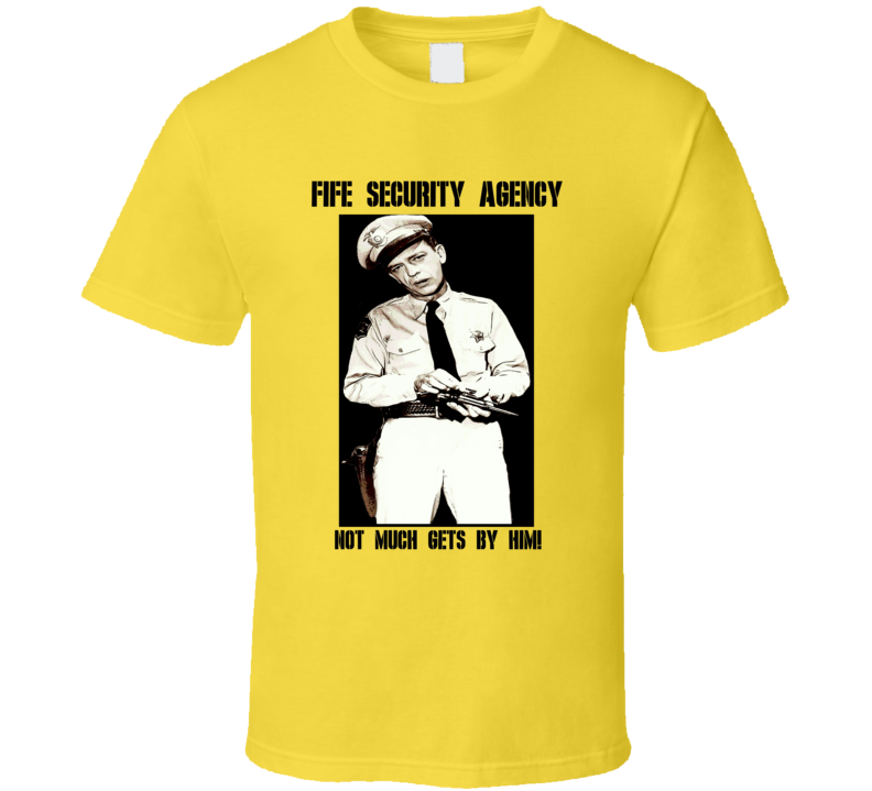 Fife Security Agency Barney Andy Griffith show Don Knotts fan t-shirt