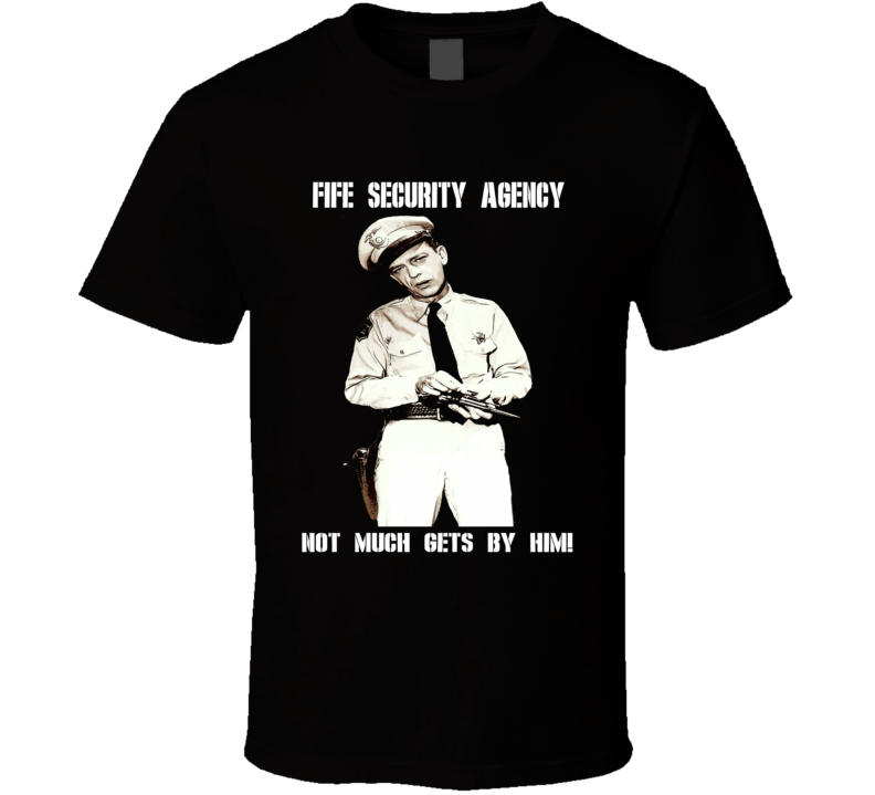 Fife Security Agency Barney Andy Griffith show Don Knotts fan t-shirt 2