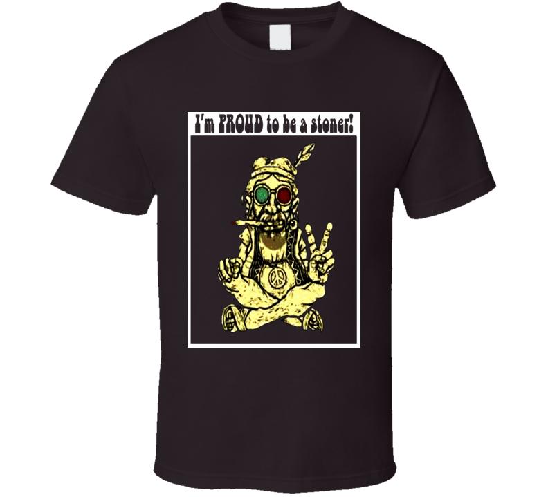 Proud To Be A Stoner Retro Hippie Cheech Chong Weed Fan T-shirt.irt