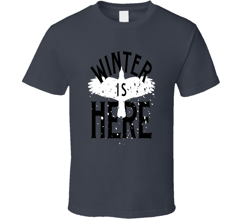 Winter Is Here Game Of Thrones Got Fan T-shirt