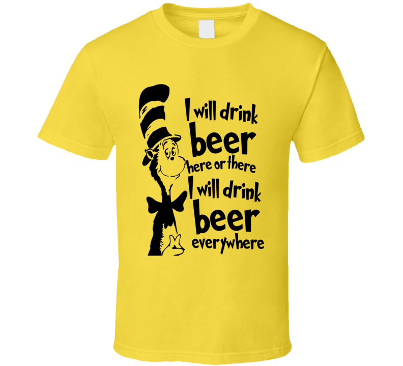 Cat in the Hat I will drink beer funny Dr. Suess T-shirt