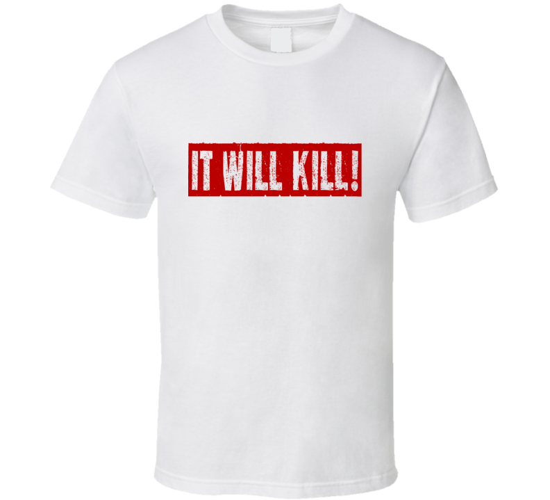 It Will Kill Forged in Fire Doug Marcaida Saying Text T-Shirt 2