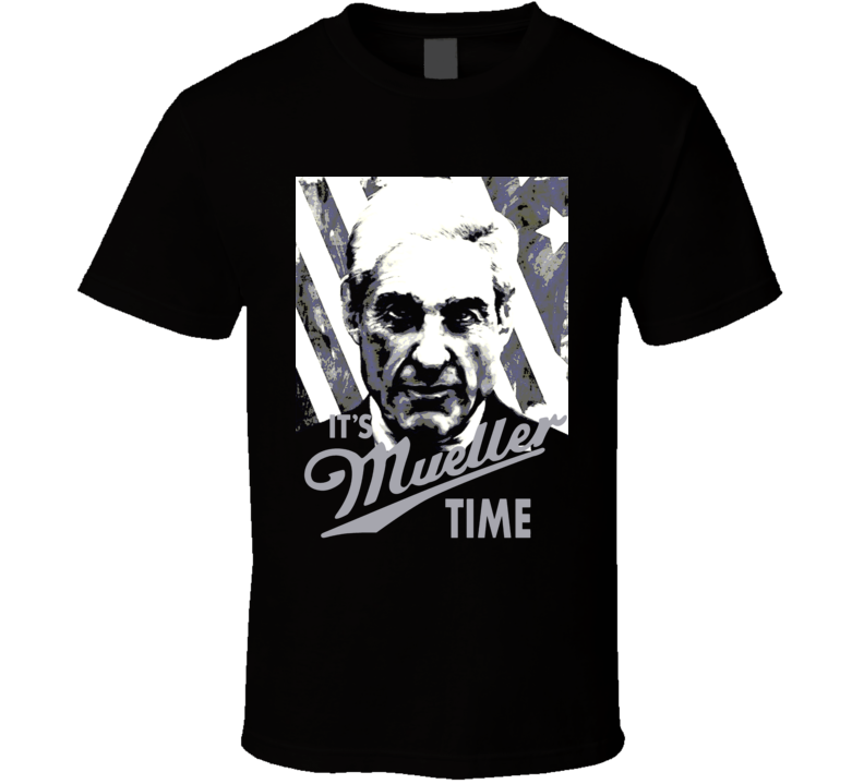 It's Mueller Time Trump Impeachment Investigation T-Shirt