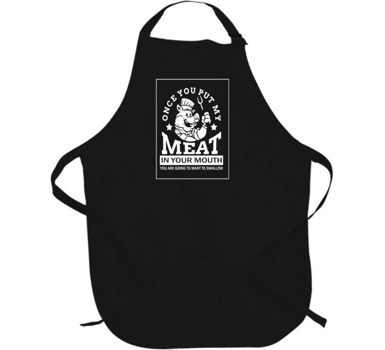 Meat in Your Mouth Funny BBQ Apron T-Shirt Gift