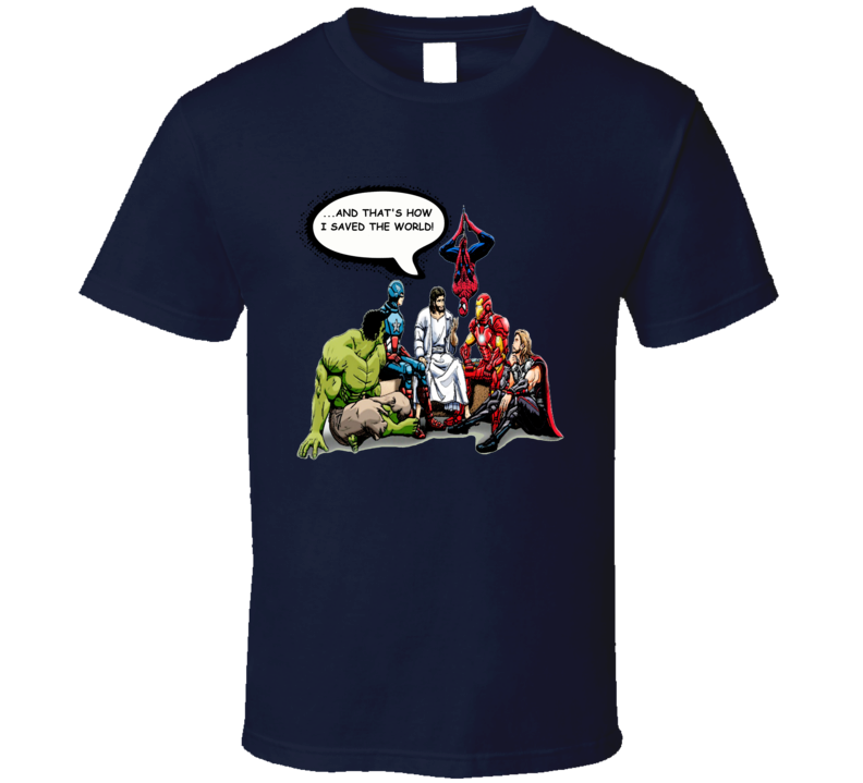 And That's How I saved The World Jesus and Avengers T-Shirt