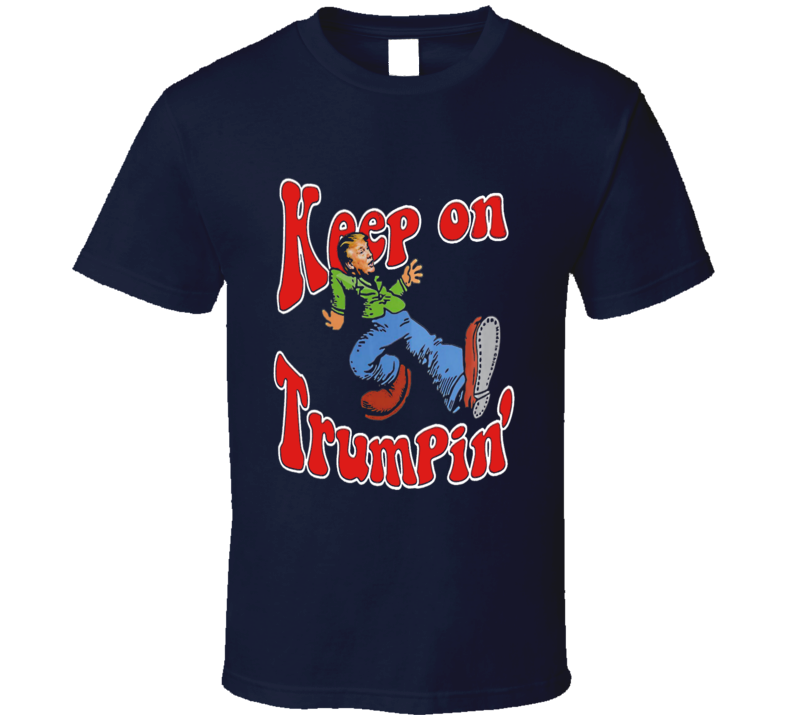 Keep On Trumpin Retro Style Pro President Trump Funny T-Shirt