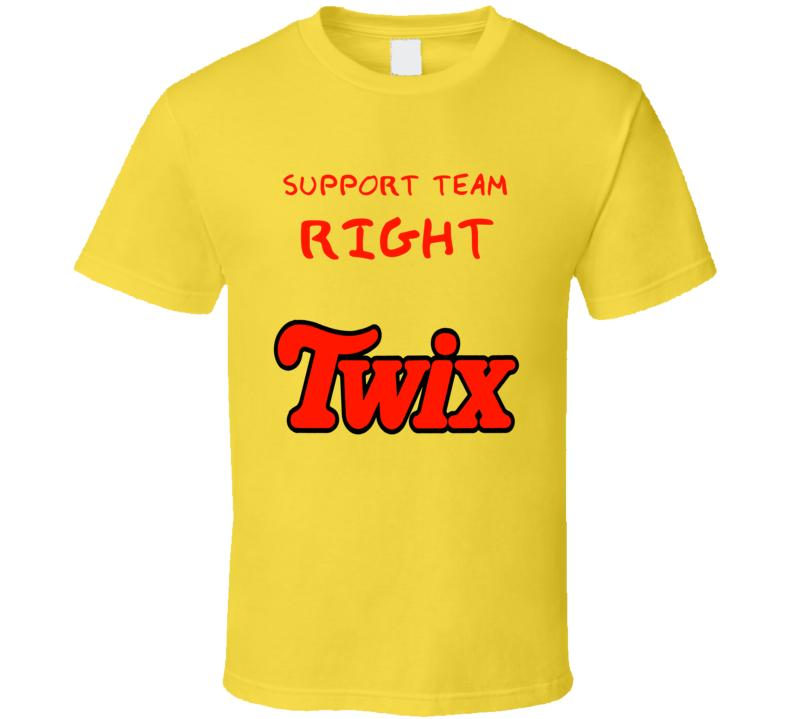 Support Team Right Twix Funny Chocolate Ads  T Shirt