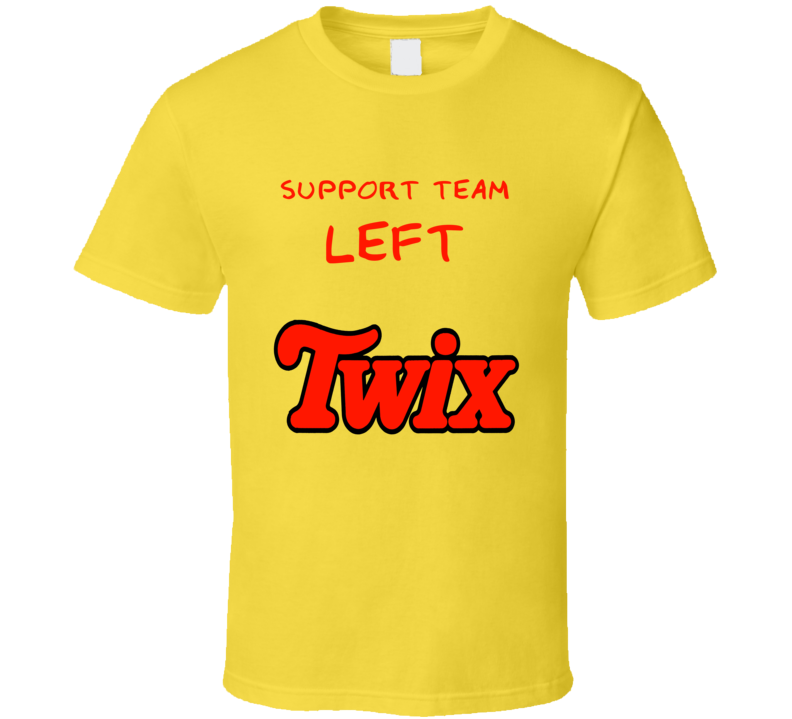 Support Team Left Twix Funny Chocolate Ads T Shirt