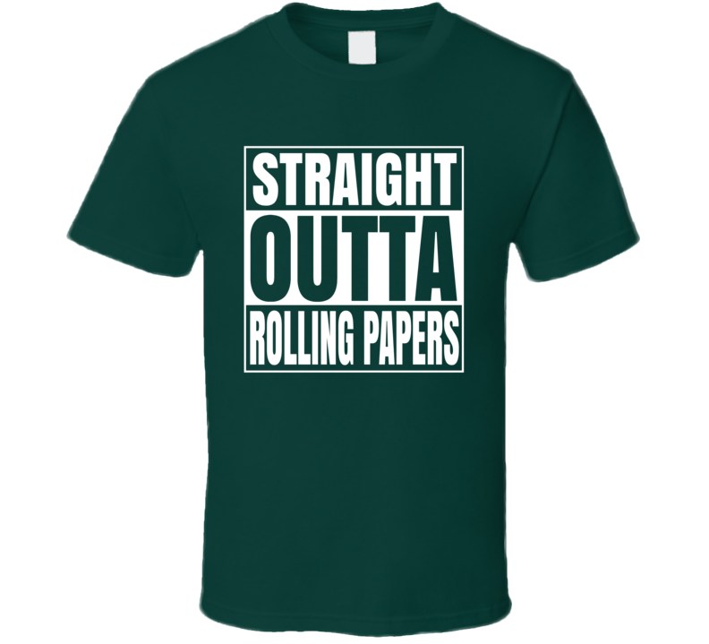 Straight Out Of Rolling Papers Funny Weed Canabis T Shirt