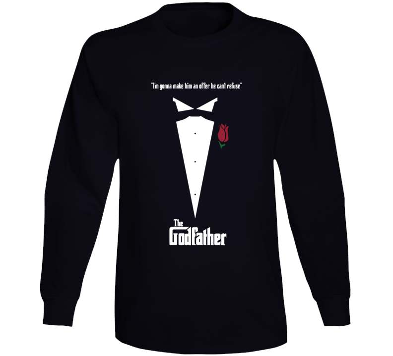 Godfather Film Quote Make Him An Offer He Can't Refuse Vito Corleone Long Sleeve