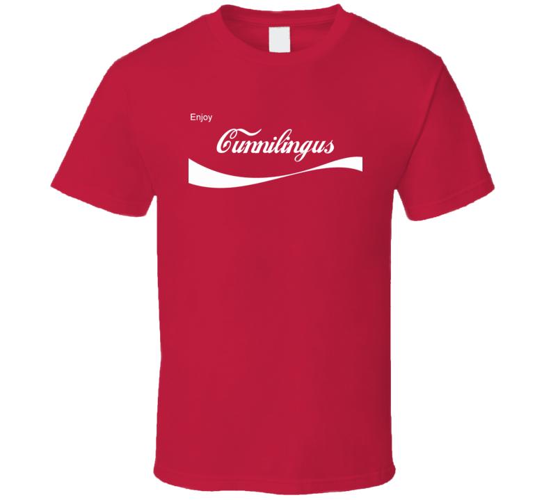 Enjoy Cunnilingus Cola Parody Gag Joke Gift T Shirt