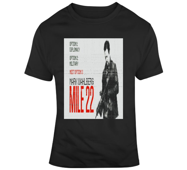 Mile 22 Movie Mark Wahlberg Ronda Rousey Iko Uwais Lauren Cohan CIA 2 T Shirt