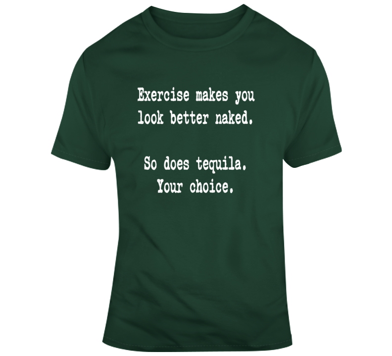 Exercise Tequila Naked Funny Text Bartender Club DJ T Shirt
