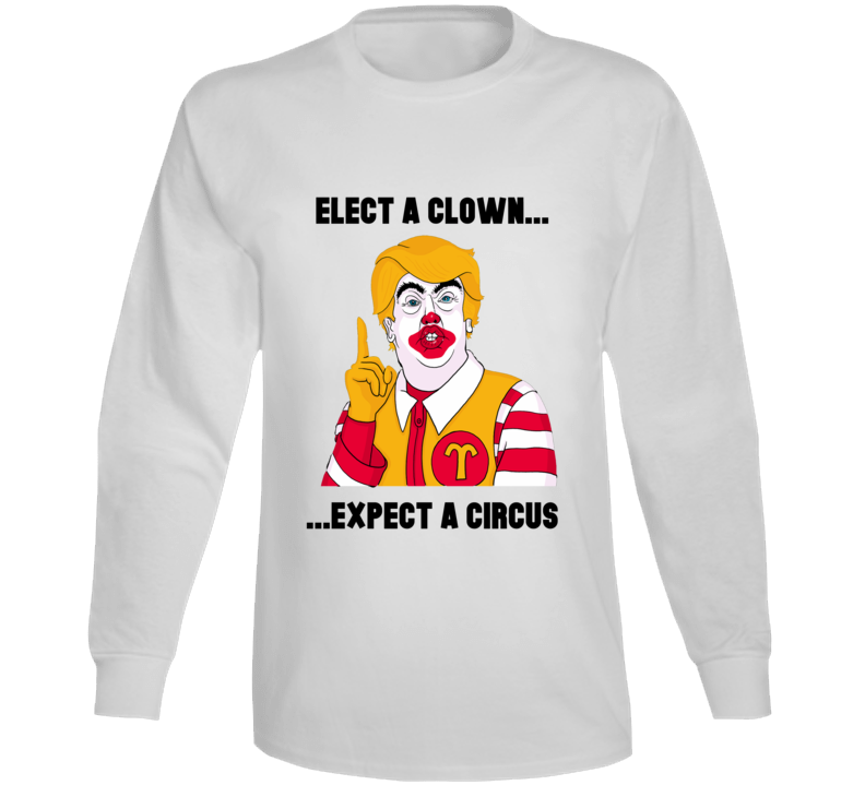 Donald Trump Clown Circus Anti Trump 2 Long Sleeve