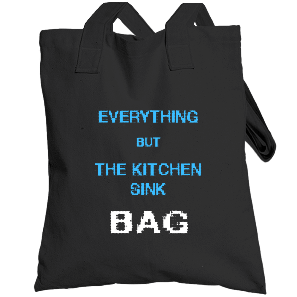 Everything but the kitchen sink bag tote bag funny text gifts Totebag