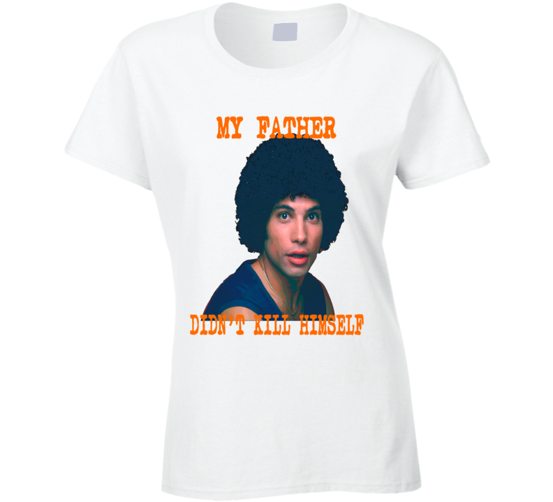 Jeffery Epstein My Father Didn't Kill Himself Juan Epstein Funny Kotter 2 Ladies T Shirt