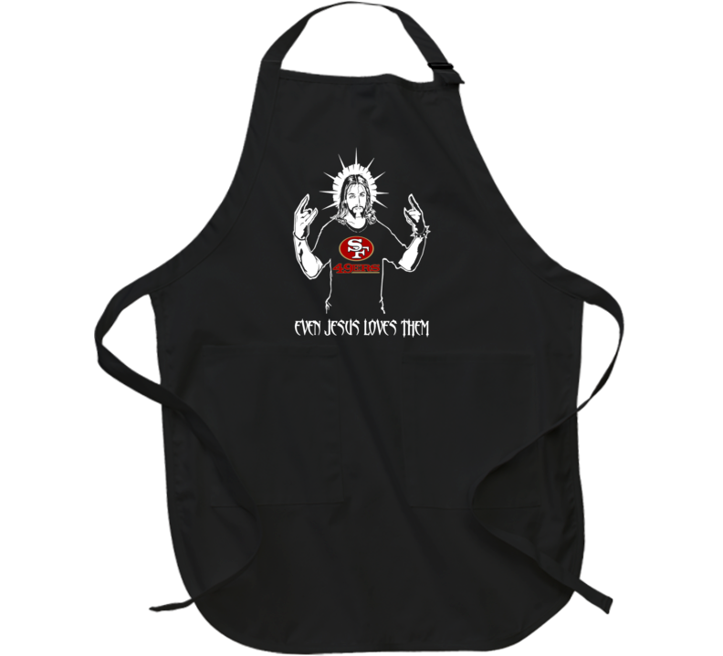 San Fransico 49ers Even Jesus Loves Them 2020 Super Bowl Fan Apron