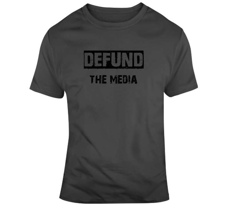 Defund The Media Corrupt MSM CNN MSNBS NPR CBC CTV CP24 T Shirt