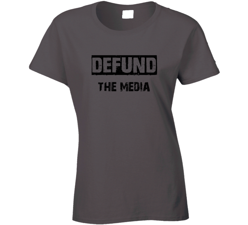 Defund The Media Corrupt Msm Cnn Msnbs Npr Cbc Ctv Cp24 Ladies T Shirt