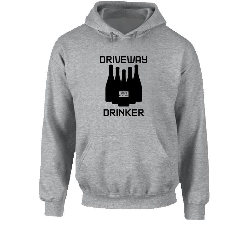Driveway Drinker 2020 Virus Funny Lockdown Social Distance Hoodie