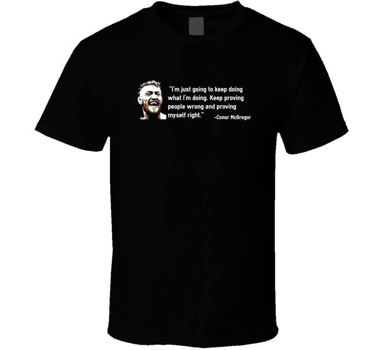 Conor McGregor MMA fighter Quote t-shirt