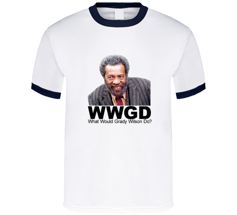 Sanford and Son tv show t-shirt WWGD What Would Grady Wilson Do funny tv shirts