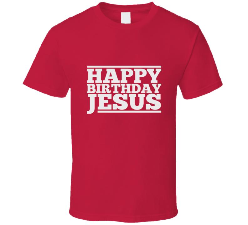 Happy Birthday Jesus t-shirt Christian Christmas shirts