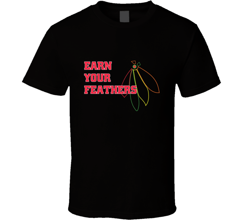Black Hawks fan t-shirt Earn your Feathers COOL Chicago hockey shirts Blackhawks