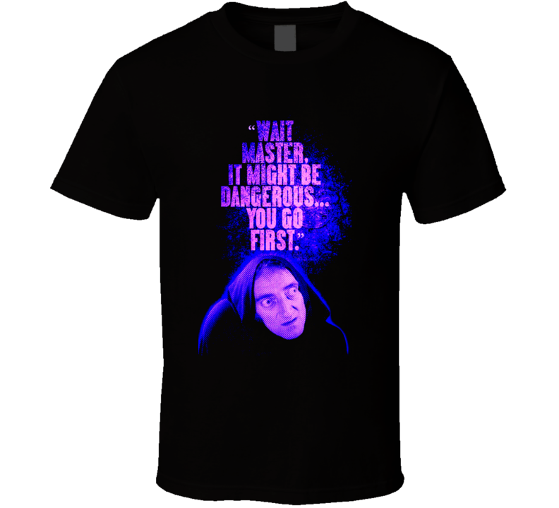 Young Frankenstein Comedy movie t-shirt Marty Feldman as Igor quote